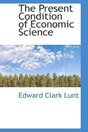 The Present Condition of Economic Science