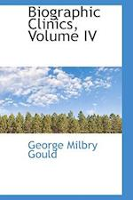 Biographic Clinics, Volume IV