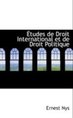 Tudes de Droit International Et de Droit Politique af Ernest Nys