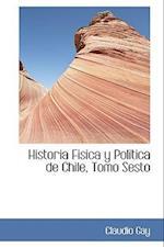 Historia Fisica y Politica de Chile, Tomo Sesto