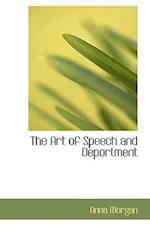 The Art of Speech and Deportment af Anna Morgan