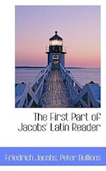 The First Part of Jacobs' Latin Reader