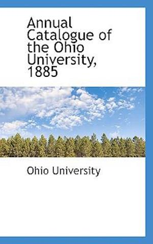 Annual Catalogue of the Ohio University, 1885