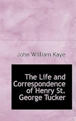 The Life and Correspondence of Henry St. George Tucker af John William Kaye