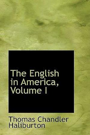 The English in America, Volume I
