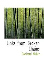 Links from Broken Chains af Donizetti Muller