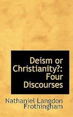 Deism or Christianity af Nathaniel Langdon Frothingham
