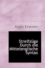 Streifzuge Durch Die Mittelenglische Syntax af Eugen Einenkel