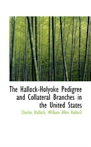 The Hallock-Holyoke Pedigree and Collateral Branches in the United States