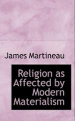 Religion as Affected by Modern Materialism af James Martineau