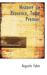 Histoire de Provence, Tome Premier af Augustin Fabre