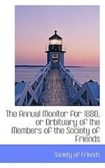 The Annual Monitor for 1880, or Orbituary of the Members of the Society of Friends