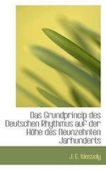 Das Grundprincip des Deutschen Rhythmus auf der Höhe des Neunzehnten Jarhunderts