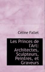 Les Princes de L'Art af Celine Fallet