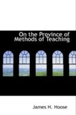 On the Province of Methods of Teaching af James H. Hoose