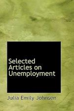 Selected Articles on Unemployment af Julia Emily Johnsen
