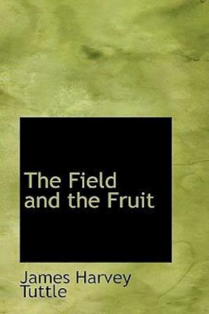 The Field and the Fruit
