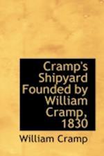 Cramp's Shipyard Founded by William Cramp, 1830 af William Cramp
