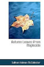 Autumn Leaves from Mapleside af Sullivan Holman Mccollester