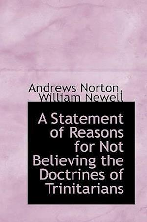 A Statement of Reasons for Not Believing the Doctrines of Trinitarians