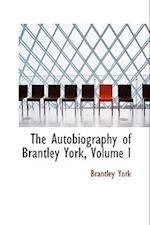 The Autobiography of Brantley York, Volume I af Brantley York