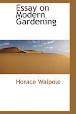 Essay on Modern Gardening af Horace Walpole