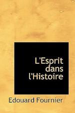 L'Esprit Dans L'Histoire af Edouard Fournier