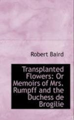 Transplanted Flowers af Robert Baird