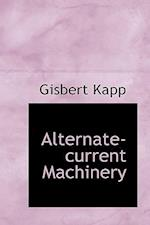 Alternate-Current Machinery af Gisbert Kapp