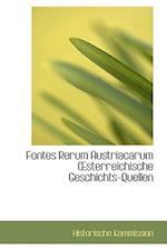 Fontes Rerum Austriacarum Sterreichische Geschichts-Quellen af Historische Kommission