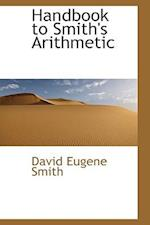 Handbook to Smith's Arithmetic af David Eugene Smith