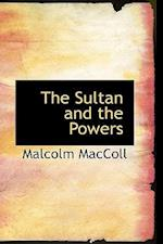 The Sultan and the Powers af Malcolm Maccoll