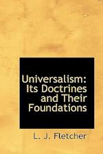 Universalism: Its Doctrines and Their Foundations