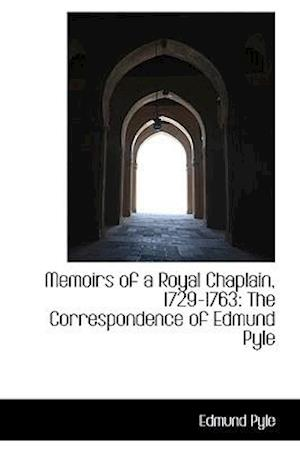 Memoirs of a Royal Chaplain, 1729-1763: The Correspondence of Edmund Pyle