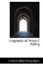Fragments of Prose & Poetry af Frederic William Henry Myers
