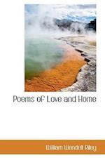 Poems of Love and Home af William Wendell Riley