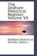 The Dedham Historical Register, Volume VII af Dedham Historical Society (Mass )., Massachusetts Historical Society