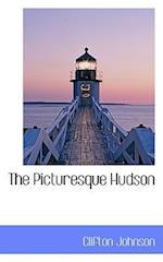 The Picturesque Hudson af Clifton Johnson