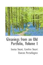 Gleanings from an Old Portfolio, Volume I af Louisa Stuart
