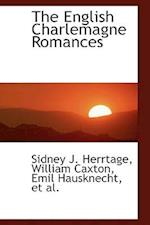 The English Charlemagne Romances af Sidney J. Herrtage