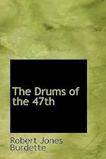The Drums of the 47th af Robert Jones Burdette