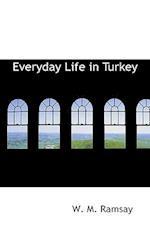 Everyday Life in Turkey af W. M. Ramsay