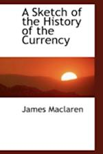 A Sketch of the History of the Currency af James Maclaren