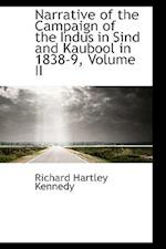 Narrative of the Campaign of the Indus in Sind and Kaubool in 1838-9, Volume II af Richard Hartley Kennedy