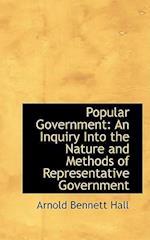 Popular Government af Arnold Bennett Hall
