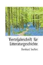 Vierteljahrschrift Fur Litteraturgeschichte af Bernhard Seuffert