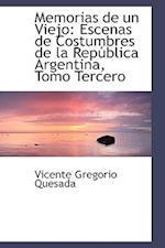Memorias de un Viejo: Escenas de Costumbres de la República Argentina, Tomo Tercero