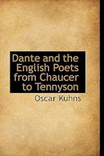 Dante and the English Poets from Chaucer to Tennyson