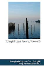 Schuylkill Legal Record, Volume 15