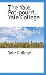 The Yale Pot-Pourri. Yale College af Yale College